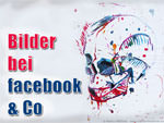 Bilder bei Facebook & Co