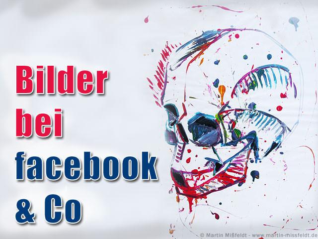 Bilder bei Facebook & Co