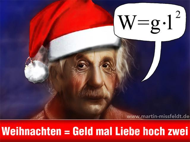 Frohe Weihnachten (Weihnachten = Geld mal Liebe zum Quadrat)