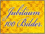 Jubiläum - 100 Bilder