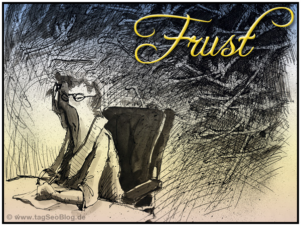 Frust ...