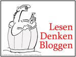 Lesen (bzw. Ansehen)-  Denken - Bloggen