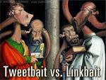 Tweetbait versus Linkbait