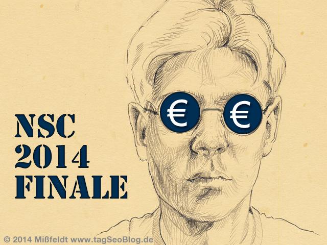 NSC 2014 Finale - Nur Geld im Kopp?