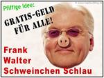 Steinmeier SPD - Gratis Geld für alle!