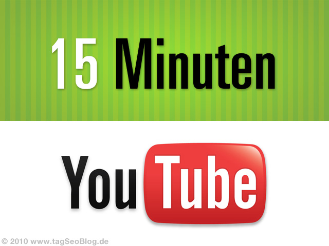 youTube Video nun mit 15 Minuten Länge