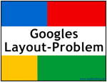 Googles Layout-Problem