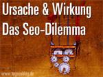 Ursache und Wirkung - Das Seo-Dilemma