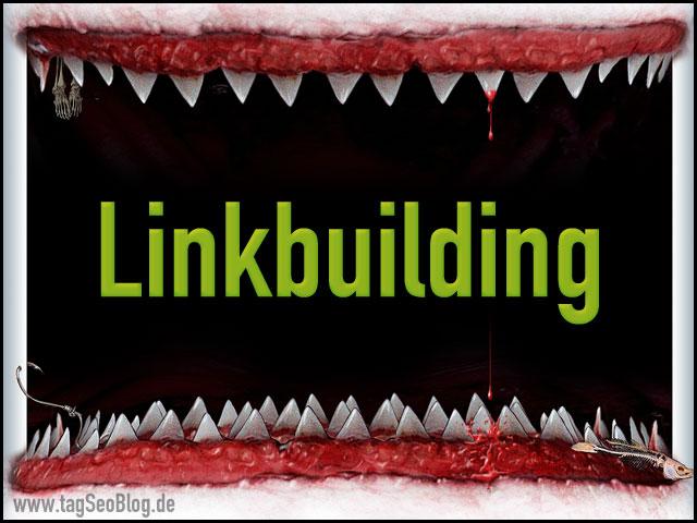Linkbuilding - und Google wird zum Monster-Hai...