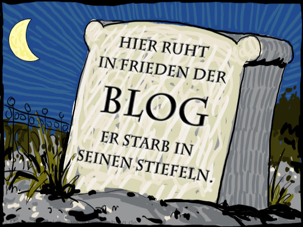 Blog beenden = Blog tot?