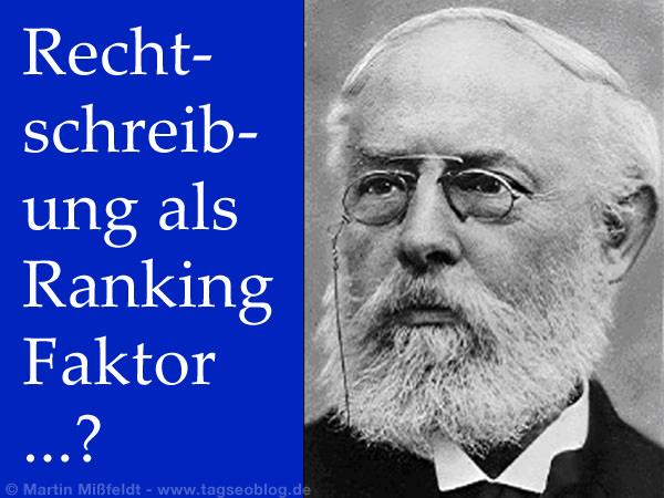 Konrad Duden - Rechtschreibung als Ranking-Faktor?