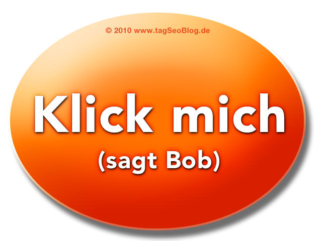 Webdesign-Conversion - Klick mich, sagt Bob (Big orange Button)