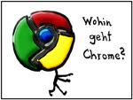 Whonin geht Chrome?