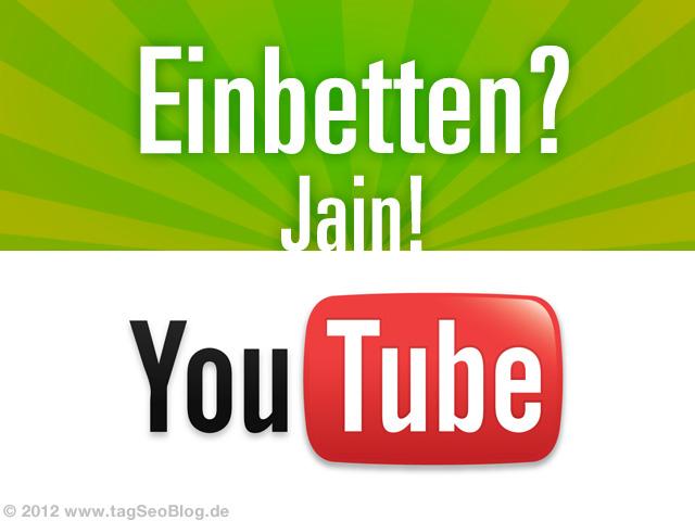 YouTube Videos einbetten oder nicht? Das sollte man beachten ...